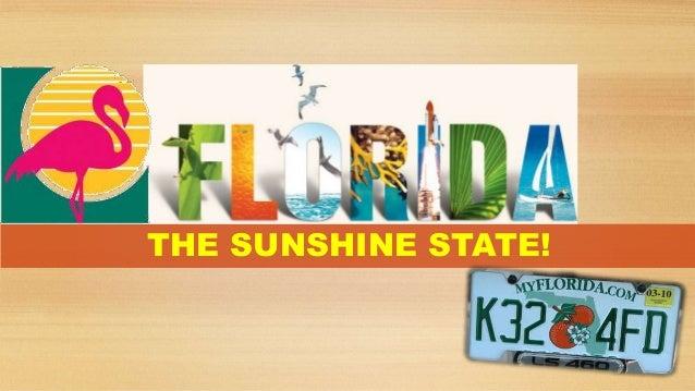 THE SUNSHINE STATE!
