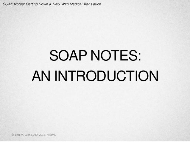 SOAP Notes: Getting Down and Dirty with Medical Translation