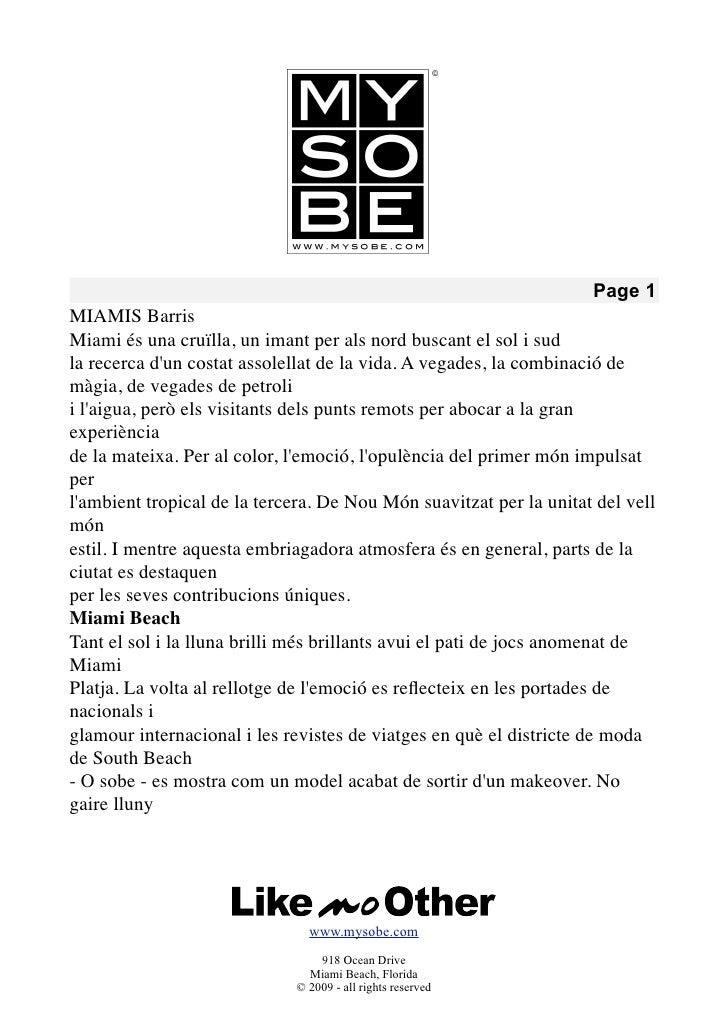 Page 1 MIAMIS Barris Miami és una cruïlla, un imant per als nord buscant el sol i sud la recerca d'un costat assolellat de...