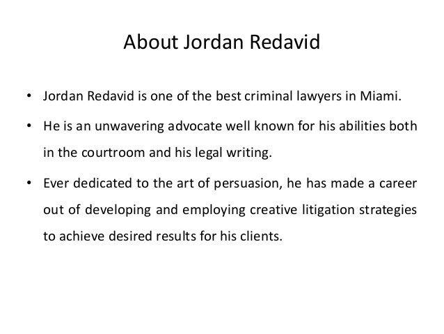 About Jordan Redavid • Jordan Redavid is one of the best criminal lawyers in Miami. • He is an unwavering advocate well kn...