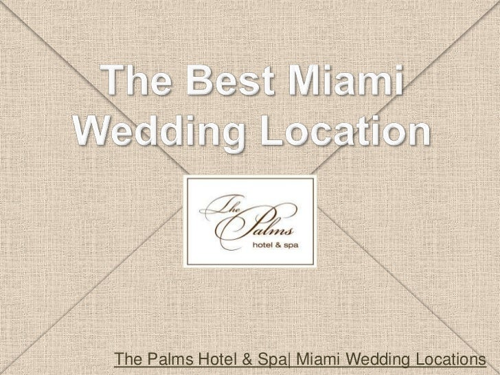 The Best Miami <br />Wedding Location<br />The Palms Hotel & Spa| Miami Wedding Locations<br />