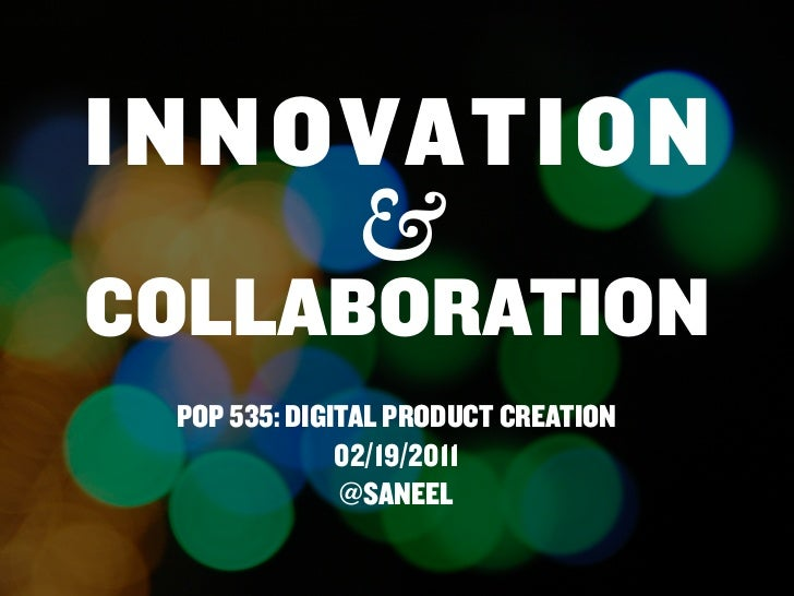 INNOVATION                     &                 COLLABORATION                              POP 535: DIGITAL PRODUCT CREAT...