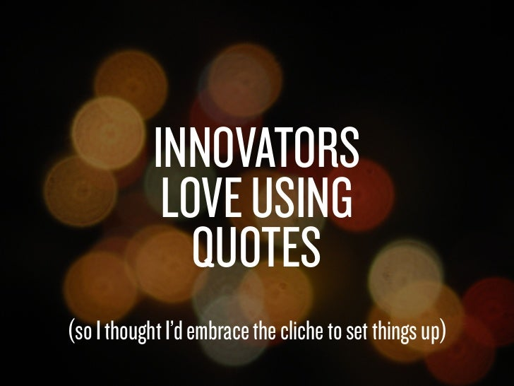 INNOVATORS                                   LOVE USING                                     QUOTES                      (s...