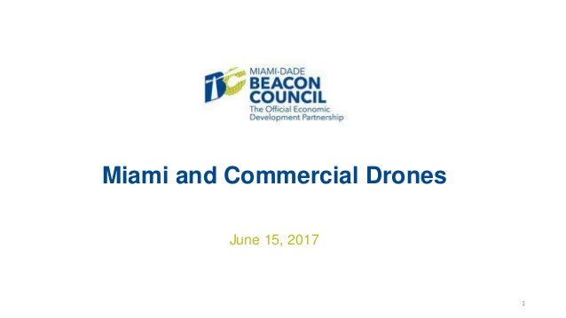 Miami and Commercial Drones June 15, 2017 1