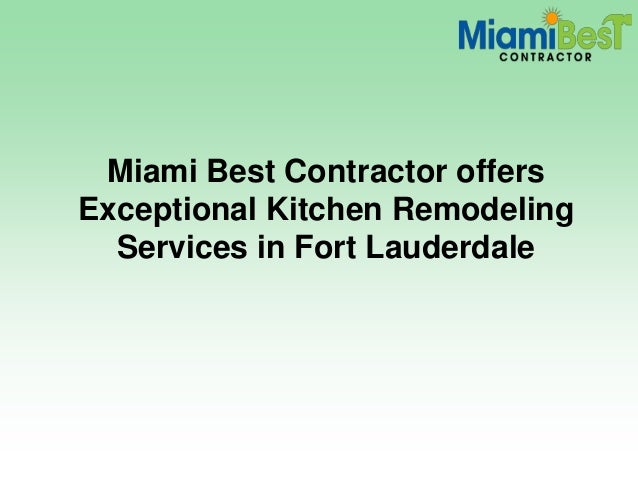 Miami best contractor offers exceptional kitchen remodeling ...
