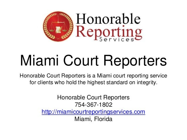 Miami Court Reporters Honorable Court Reporters is a Miami court reporting service for clients who hold the highest standa...