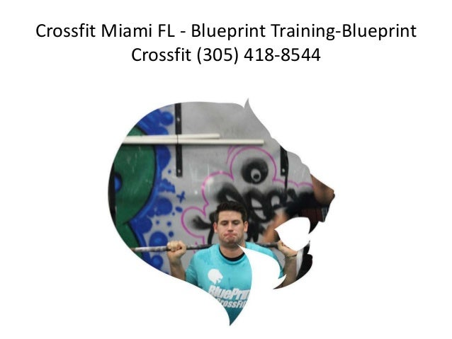 Gym miami blueprint training blueprint crossfit 305 418 8544 crossfit malvernweather Gallery