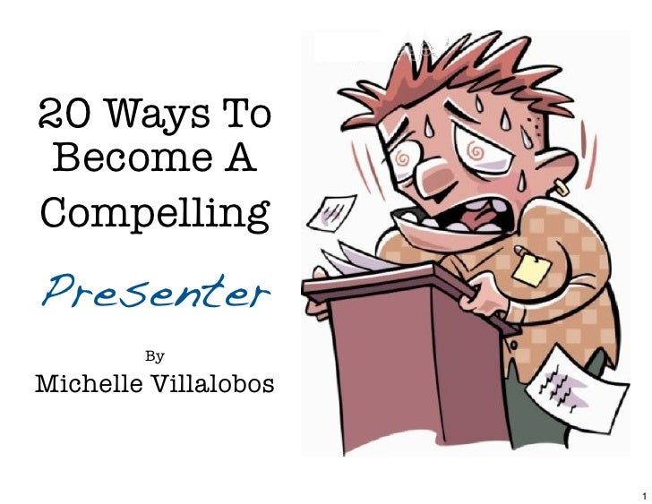 20 Ways To Become ACompellingPUBLICSPEAKER        ByMichelle Villalobos