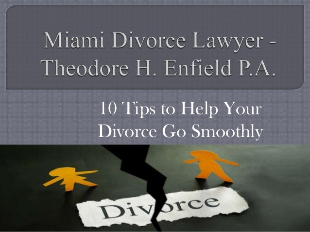 10 Tips to Help Your Divorce Go Smoothly