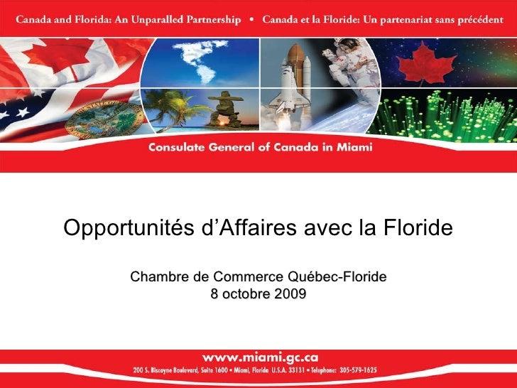 Opportunités d'Affaires avec la Floride Chambre de Commerce Québec-Floride 8 octobre 2009