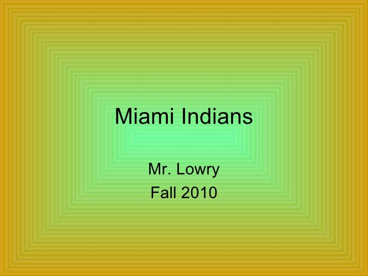 Miami Indians Mr. Lowry Fall 2010