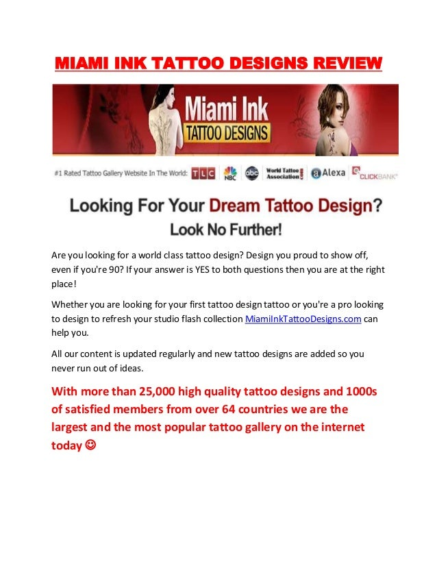 MIAMI INK TATTOO DESIGNS REVIEWAre you looking for a world class tattoo design? Design you proud to show off,even if youre...