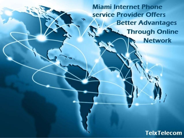 Miami Internet Phone Service Provider Offers Better Advantages Through Online Network  Telx Telecom, Miami's prime busine...