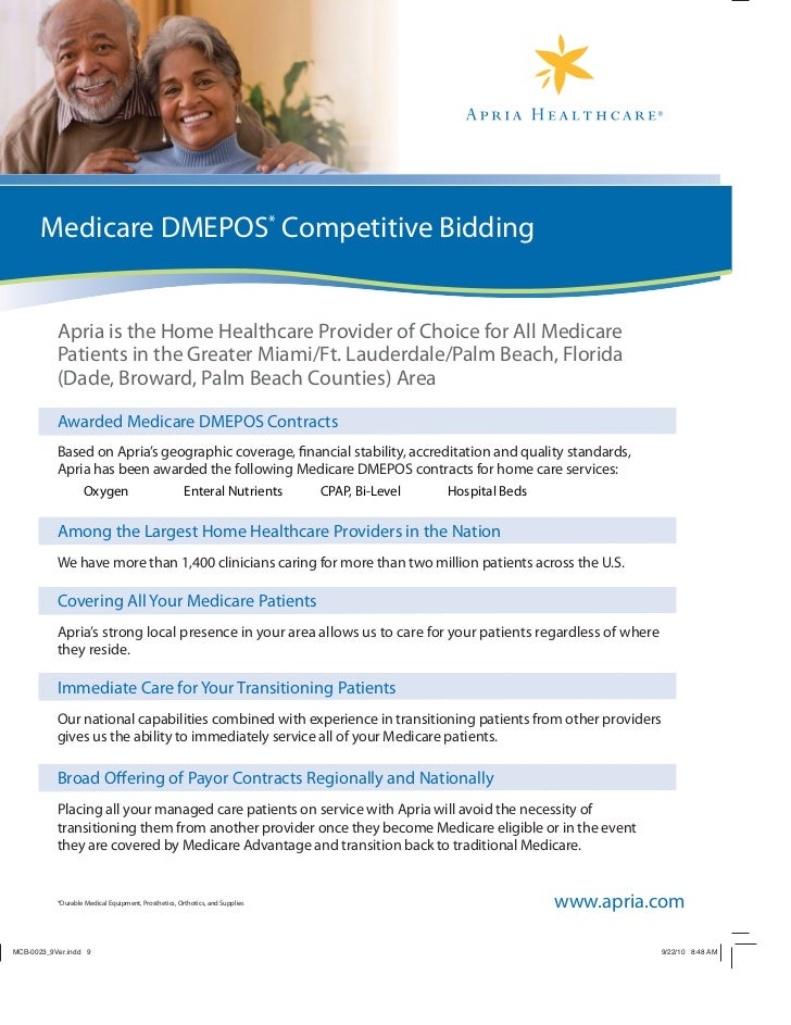 Medicare DMEPOS* Competitive Bidding Apria is the Home Healthcare Provider of Choice for All Medicare Patients in the Grea...