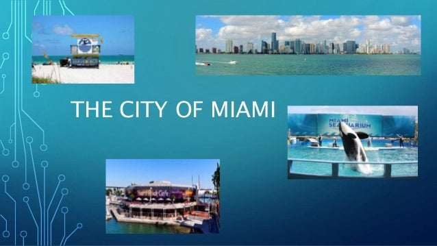 THE CITY OF MIAMI