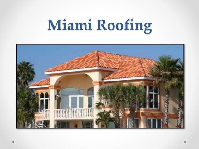 ... Roofer Miami; 2.