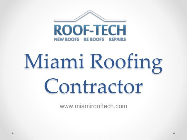 Miami Roofing Contractor www.miamirooftech.com