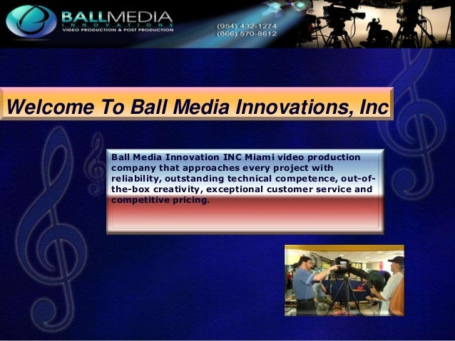 Welcome To Ball Media Innovations, Inc Ball Media Innovation INC Miami video production company that approaches every proj...