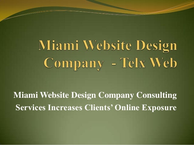 Miami Website Design Company Consulting Services Increases Clients' Online Exposure