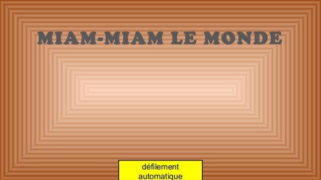 MIAM-MIAM LE MONDE défilement automatique