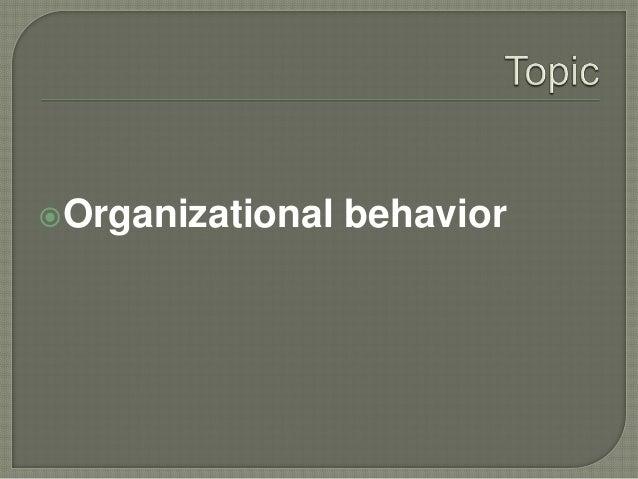 ORGANIZATION BEHAVIOR & CHARACTER