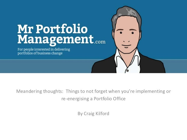 Meandering thoughts: Things to not forget when you're implementing or                   re-energising a Portfolio Office  ...