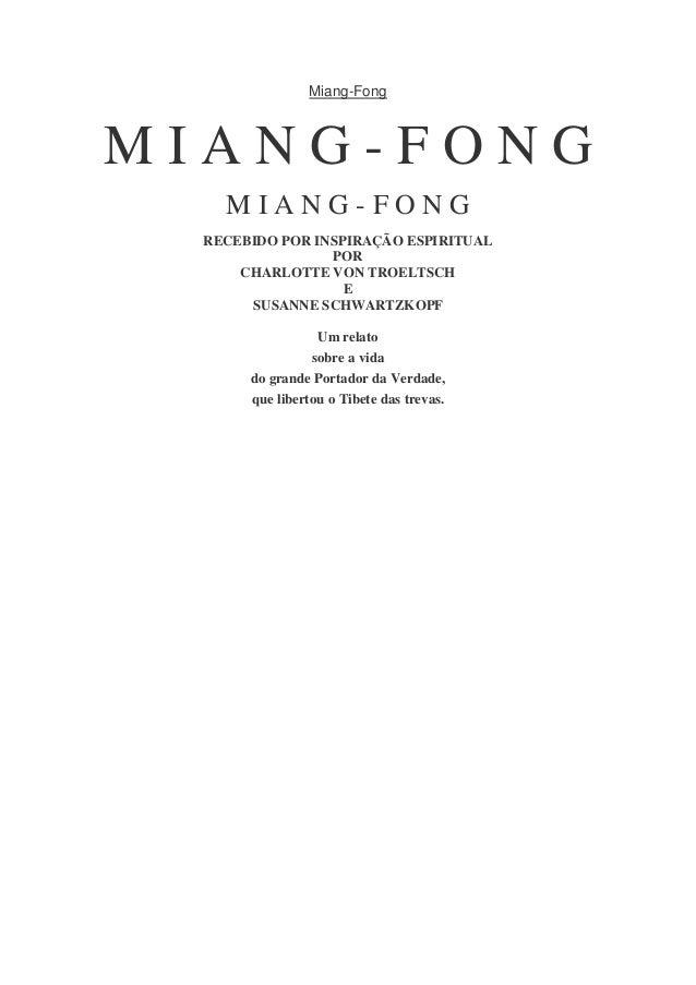 Miang-Fong M I A N G - F O N G M I A N G - F O N G RECEBIDO POR INSPIRAÇÃO ESPIRITUAL POR CHARLOTTE VON TROELTSCH E SUSANN...