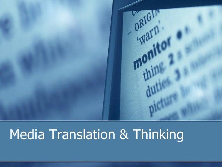 Media Translation & Thinking