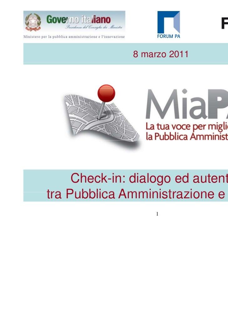 8 marzo 2011     Check-in: dialogo ed autenticitàtra Pubblica Amministrazione e Cittadini                   1