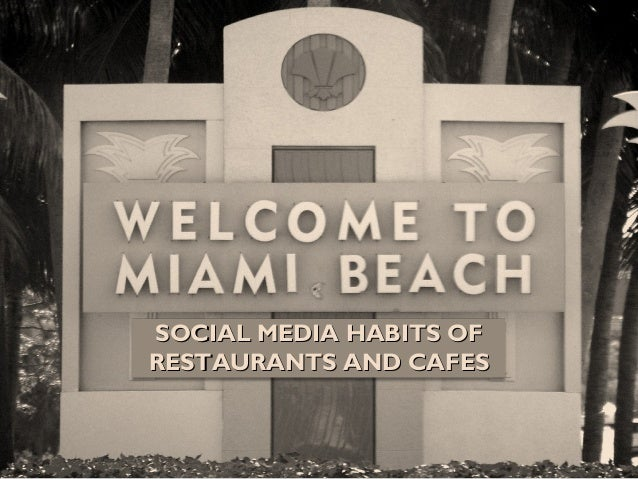 SOCIAL MEDIA HABITS OFSOCIAL MEDIA HABITS OF RESTAURANTS AND CAFESRESTAURANTS AND CAFES