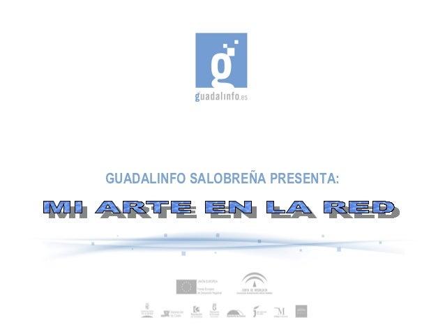 GUADALINFO SALOBREÑA PRESENTA: