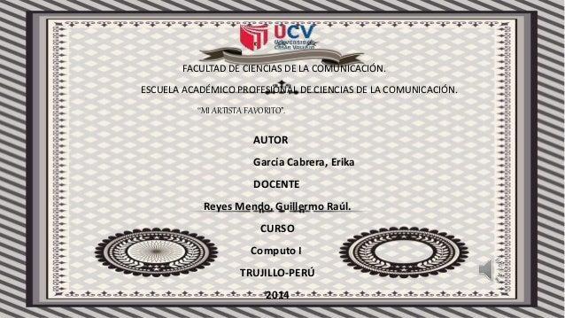 """FACULTAD DE CIENCIAS DE LA COMUNICACIÓN.  ESCUELA ACADÉMICO PROFESIONAL DE CIENCIAS DE LA COMUNICACIÓN.  """"MI ARTISTA FAVOR..."""