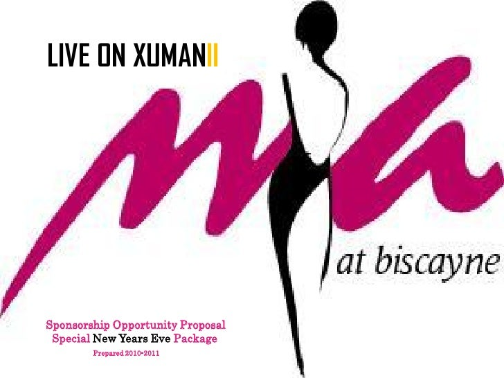 LIVE ON XUMANII<br />Sponsorship Opportunity Proposal  <br />               Special New Years Eve Package  <br />Prepa...