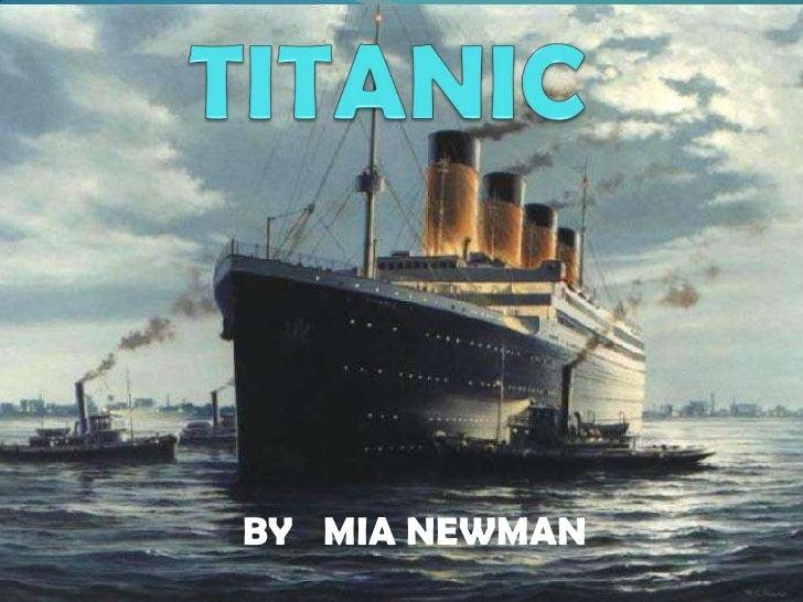 TITANIC<br />BY   MIA NEWMAN<br />