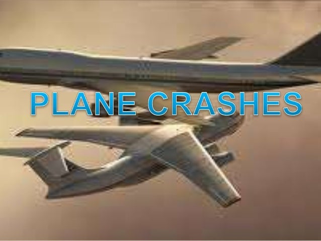 • OBJECTIVE : TO EXPOSE POTENTIAL CAUSE OF PLANE CRASH. • AIM : TO PREVENT PLANE CRASH.