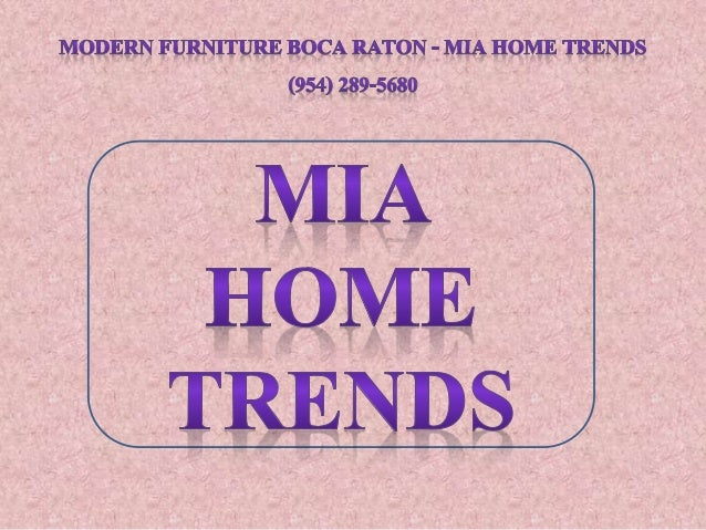 MGDERN FURNITURE BCCA RATON   MIA HONIE TRENDS (954) 289 5680 ...