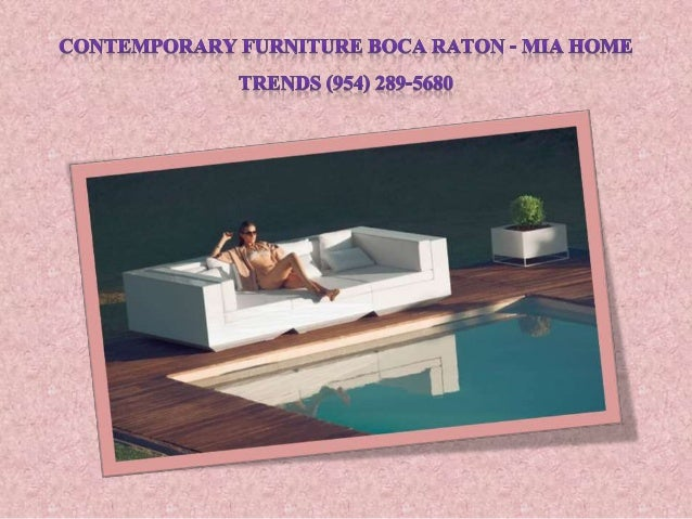 MGDERN FURNITURE BCCA RATON   MIA HONIE TRENDS (954) 289 5680; 2.