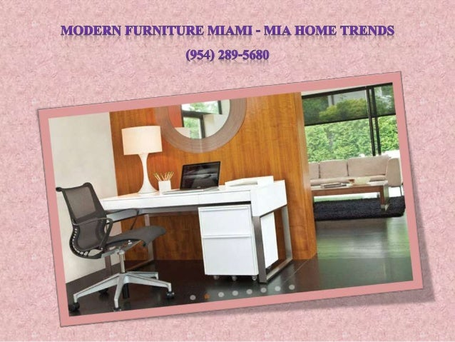 MODERN FURNITURE MIANII   MIA HOME TRENDS (954) 289 5680 ...