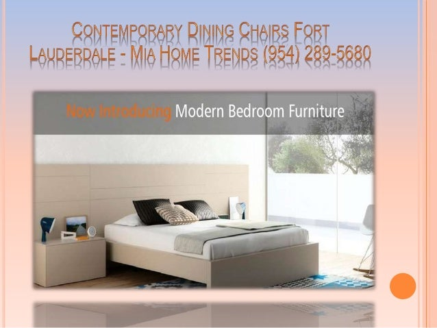 INEXPENSIVE CONTEMPORARY FURNITURE FORT LAUDERDALE   MIA Home TRENDS (954)  289 5680; 11.