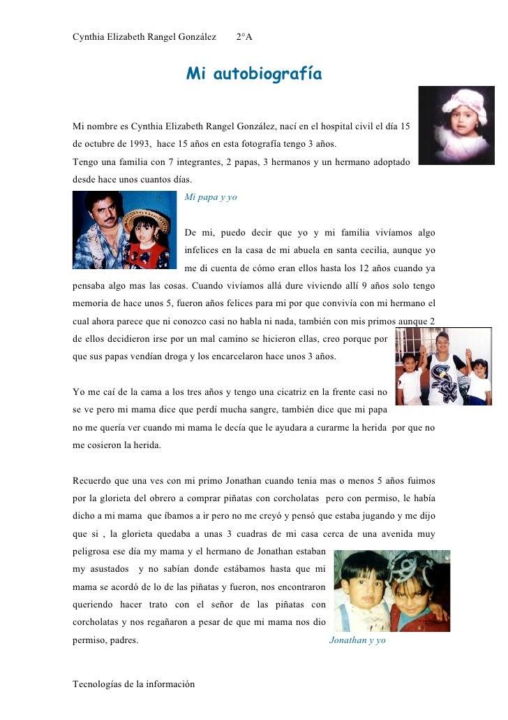 Cynthia Elizabeth Rangel González       2°A                               Mi autobiografía  Mi nombre es Cynthia Elizabeth...