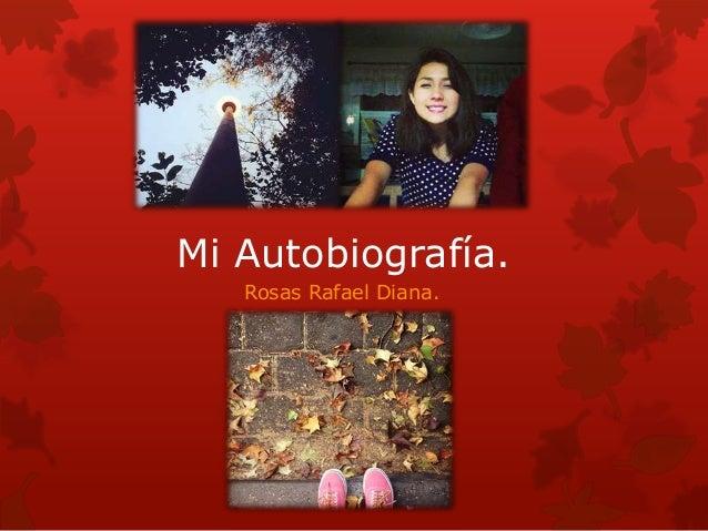 Mi Autobiografía. Rosas Rafael Diana.