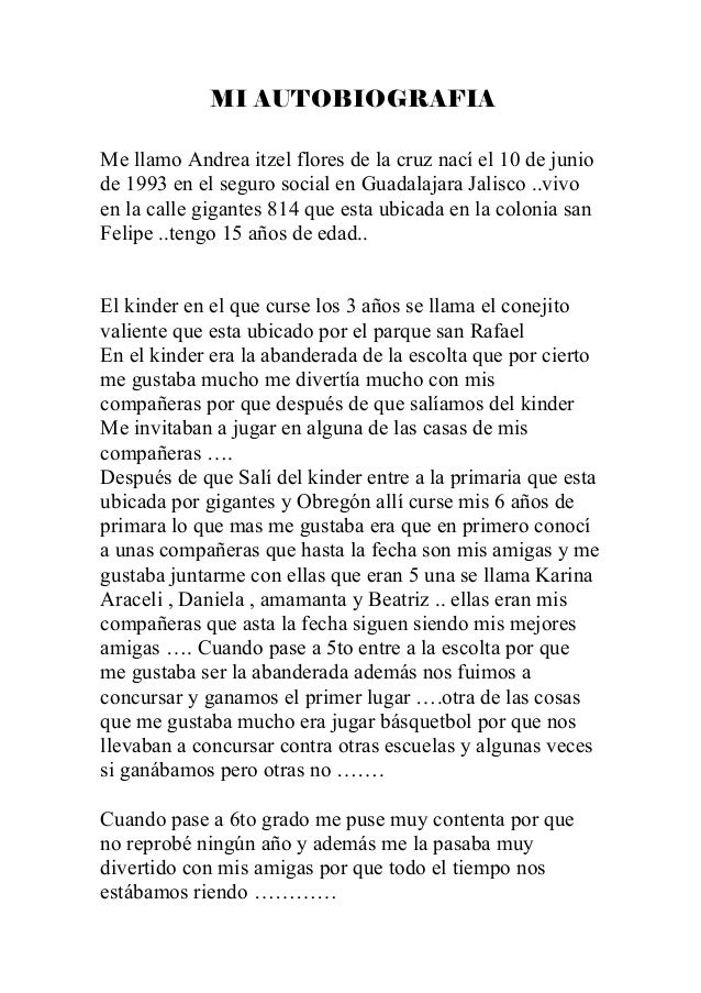 MI AUTOBIOGRAFIA Me llamo Andrea itzel flores de la cruz nací el 10 de junio de 1993 en el seguro social en Guadalajara Ja...