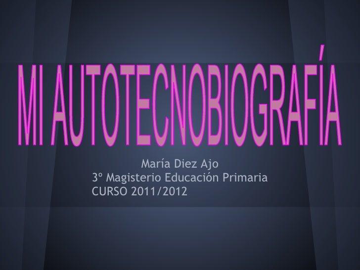María Diez Ajo3º Magisterio Educación PrimariaCURSO 2011/2012