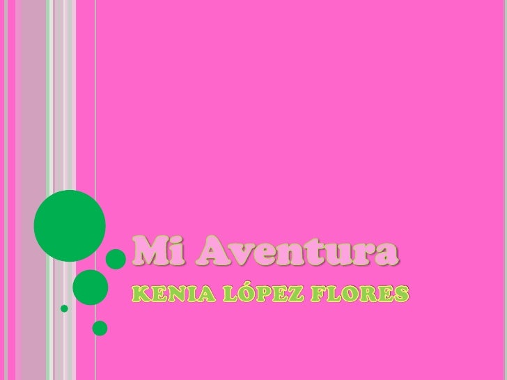 MiAventura<br />KENIA LÓPEZ FLORES<br />