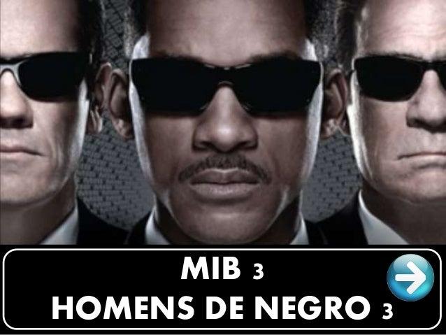 MIB 3 HOMENS DE NEGRO 3