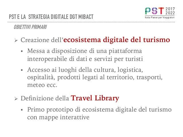 Ø Creazione dell'ecosistema digitale del turismo § Messa a disposizione di una piattaforma interoperabile di dati e serv...