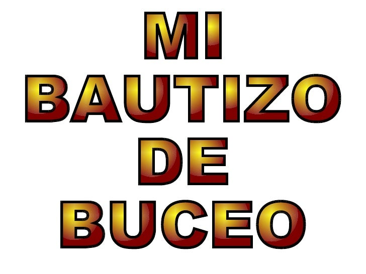 MI BAUTIZO DE BUCEO