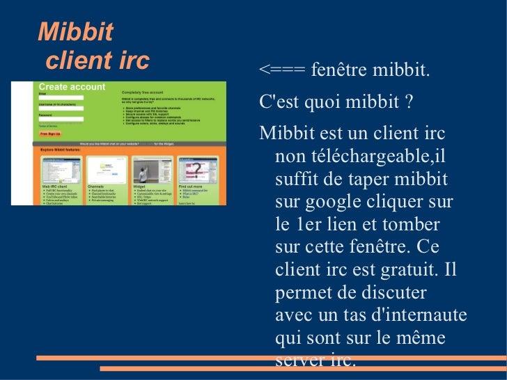 Mibbit  client irc <ul><li><=== fenêtre mibbit.