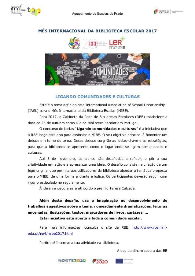 Agrupamento de Escolas de Prado MÊS INTERNACIONAL DA BIBLIOTECA ESCOLAR 2017 LIGANDO COMUNIDADES E CULTURAS Este é o tema ...