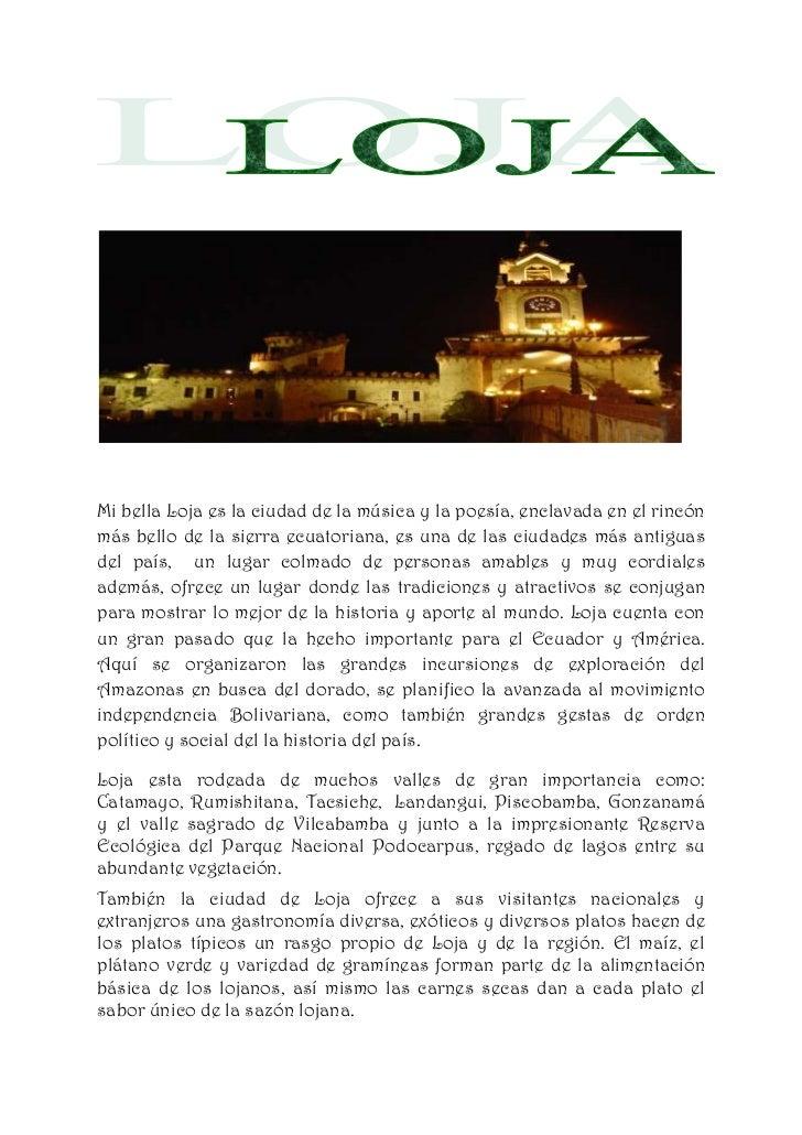 Mi bella Loja es la ciudad de la música y la poesía, enclavada en el rincónmás bello de la sierra ecuatoriana, es una de l...